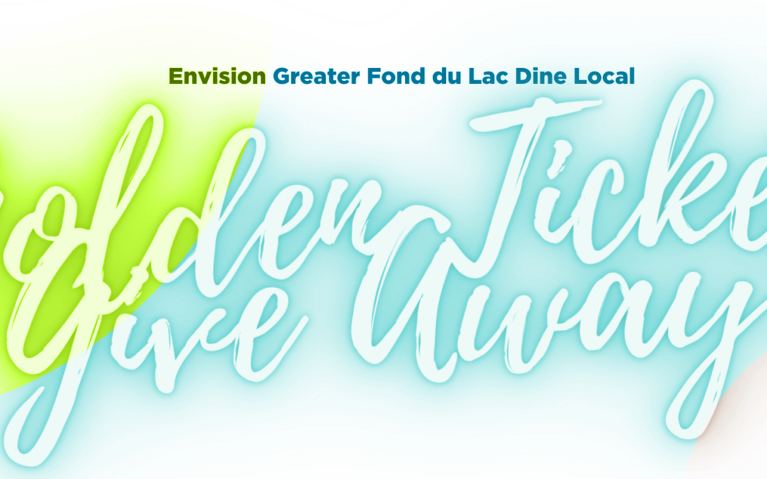 Envision Greater Fond du Lac's Dine Local Golden Ticket Give Away