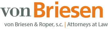 VON BRIESEN & ROPER, S.C. GROWS STATEWIDE, ADDING LAWYERS AND  PROFESSIONALS IN EAU CLAIRE, MILWAUKEE, NEENAH AND GREEN BAY