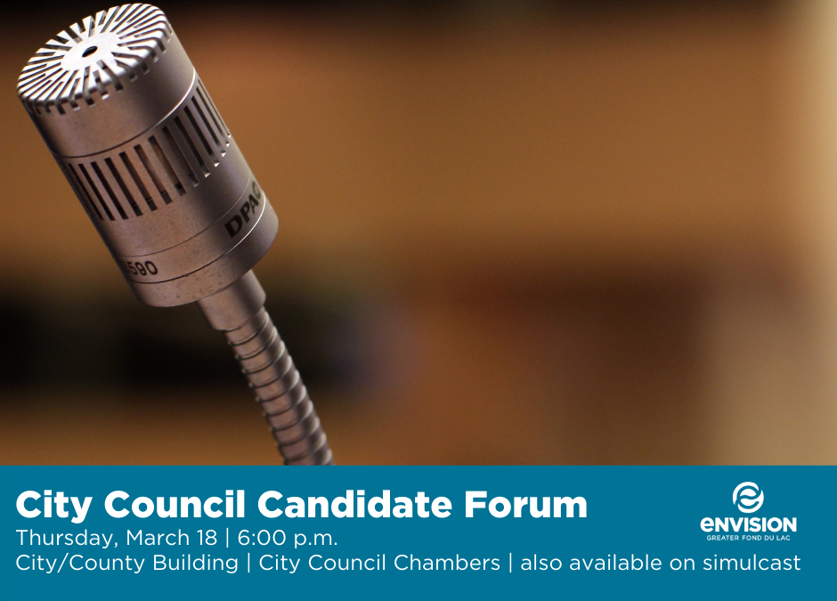 Envision Greater Fond du Lac to host 2nd City Council Candidate Forum