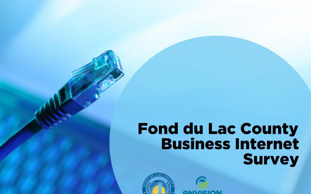 Envision Greater Fond du Lac and Fond du Lac County open internet access and service survey for county businesses
